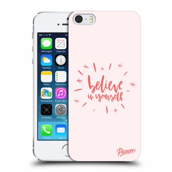 Obal pro Apple iPhone 5/5S/SE - Belive in yourself