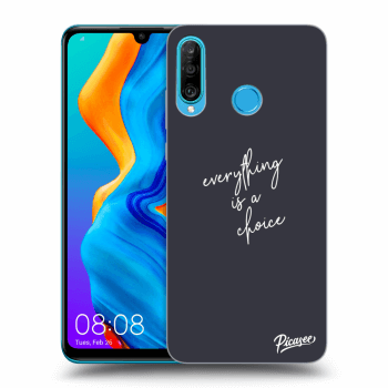 Obal pro Huawei P30 Lite - Everything is a choice