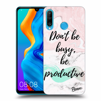 Obal pro Huawei P30 Lite - Don't be busy, be productive