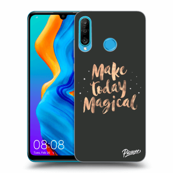 Obal pro Huawei P30 Lite - Make today Magical