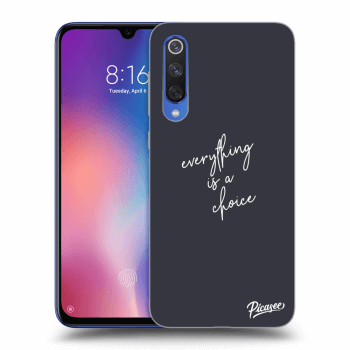 Obal pro Xiaomi Mi 9 SE - Everything is a choice