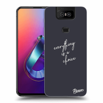 Obal pro Asus Zenfone 6 ZS630KL - Everything is a choice