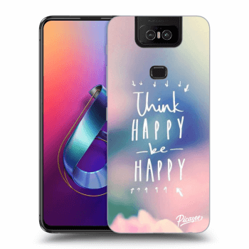 Obal pro Asus Zenfone 6 ZS630KL - Think happy be happy