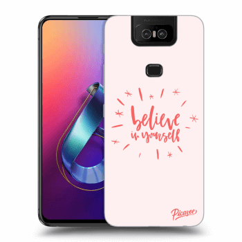Obal pro Asus Zenfone 6 ZS630KL - Believe in yourself