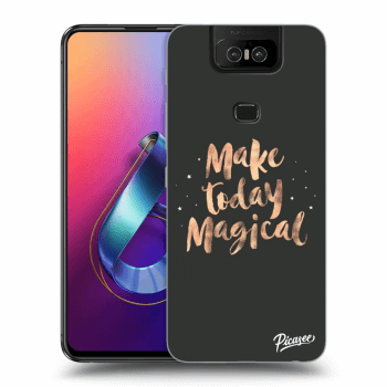 Obal pro Asus Zenfone 6 ZS630KL - Make today Magical