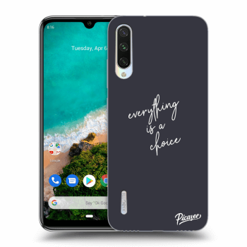 Obal pro Xiaomi Mi A3 - Everything is a choice