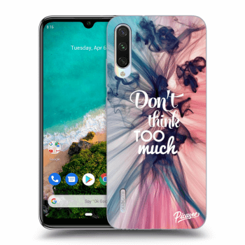 Obal pro Xiaomi Mi A3 - Don't think TOO much