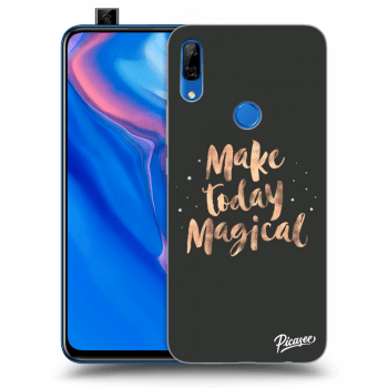 Obal pro Huawei P Smart Z - Make today Magical