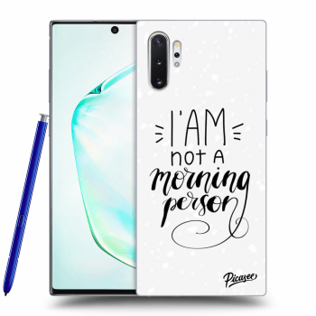 Obal pro Samsung Galaxy Note10+ N975F - I am not a morning person