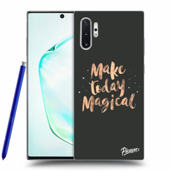 Obal pro Samsung Galaxy Note10+ N975F - Make today Magical