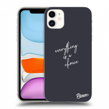 Obal pro Apple iPhone 11 - Everything is a choice