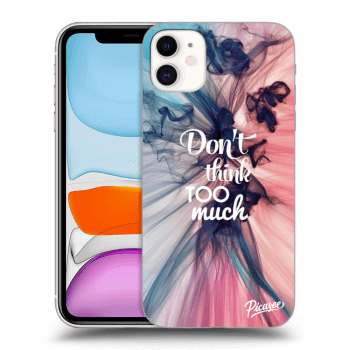 Obal pro Apple iPhone 11 - Don't think TOO much