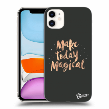 Obal pro Apple iPhone 11 - Make today Magical