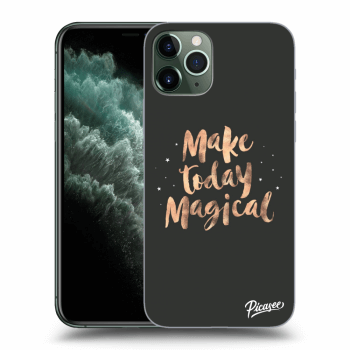 Obal pro Apple iPhone 11 Pro Max - Make today Magical