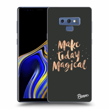 Obal pro Samsung Galaxy Note 9 N960F - Make today Magical
