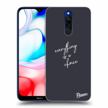 Obal pro Xiaomi Redmi 8 - Everything is a choice
