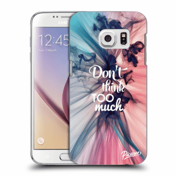 Obal pro Samsung Galaxy S7 G930F - Don't think TOO much