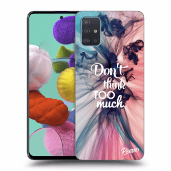 Obal pro Samsung Galaxy A51 A515F - Don't think TOO much
