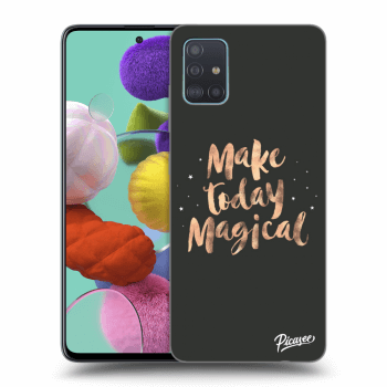 Obal pro Samsung Galaxy A51 A515F - Make today Magical