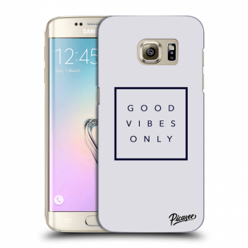 Obal pro Samsung Galaxy S7 Edge G935F - Good vibes only