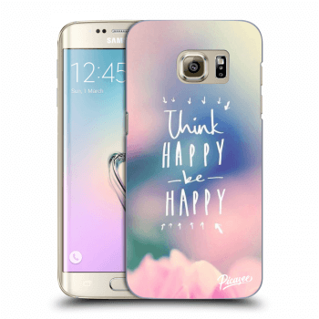 Obal pro Samsung Galaxy S7 Edge G935F - Think happy be happy