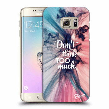 Obal pro Samsung Galaxy S7 Edge G935F - Don't think TOO much