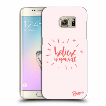 Obal pro Samsung Galaxy S7 Edge G935F - Belive in yourself