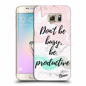Obal pro Samsung Galaxy S7 Edge G935F - Don't be busy, be productive
