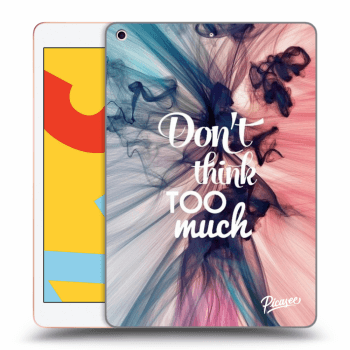 Obal pro Apple iPad 2019 (7. gen) - Don't think TOO much