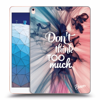 Obal pro Apple iPad Air 2019 - Don't think TOO much
