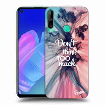 Obal pro Huawei P40 Lite E - Don't think TOO much