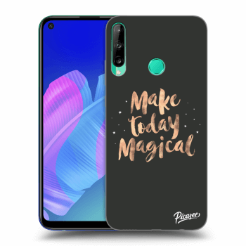 Obal pro Huawei P40 Lite E - Make today Magical