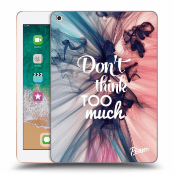 Obal pro Apple iPad 2018 (6. gen) - Don't think TOO much