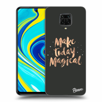 Obal pro Xiaomi Redmi Note 9 Pro - Make today Magical