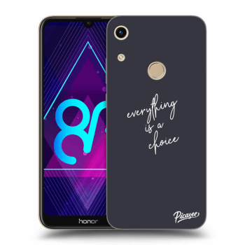 Obal pro Honor 8A - Everything is a choice