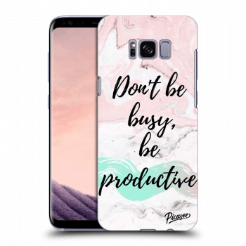 Obal pro Samsung Galaxy S8 G950F - Don't be busy, be productive