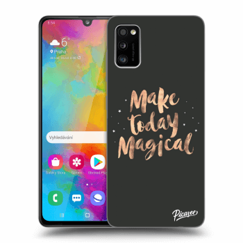 Obal pro Samsung Galaxy A41 A415F - Make today Magical