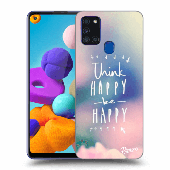Obal pro Samsung Galaxy A21s - Think happy be happy