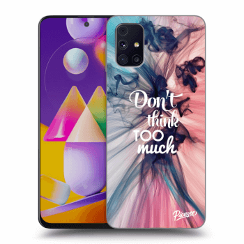 Obal pro Samsung Galaxy M31s - Don't think TOO much