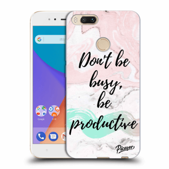 Obal pro Xiaomi Mi A1 Global - Don't be busy, be productive