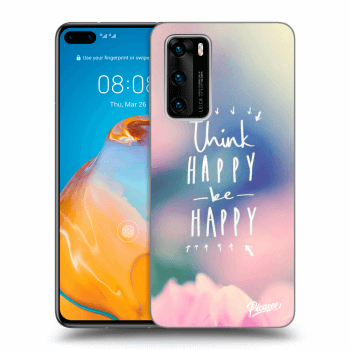 Obal pro Huawei P40 - Think happy be happy