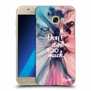 Obal pro Samsung Galaxy A3 2017 A320F - Don't think TOO much