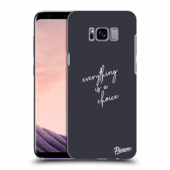 Obal pro Samsung Galaxy S8+ G955F - Everything is a choice
