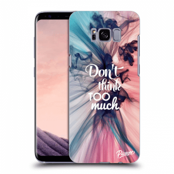 Obal pro Samsung Galaxy S8+ G955F - Don't think TOO much