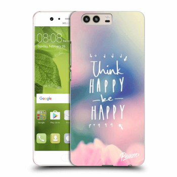 Obal pro Huawei P10 - Think happy be happy