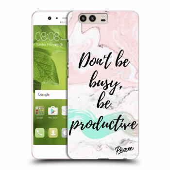 Obal pro Huawei P10 - Don't be busy, be productive