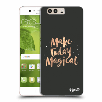 Obal pro Huawei P10 - Make today Magical