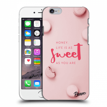 Picasee plastový průhledný obal pro Apple iPhone 6/6S - Life is as sweet as you are