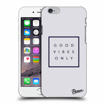 Obal pro Apple iPhone 6/6S - Good vibes only