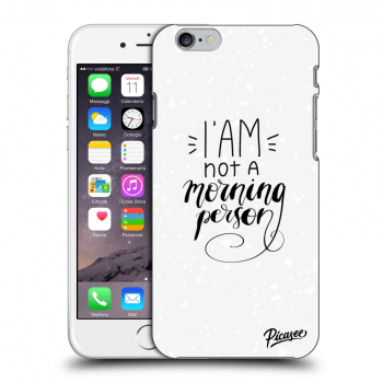 Obal pro Apple iPhone 6/6S - I am not a morning person